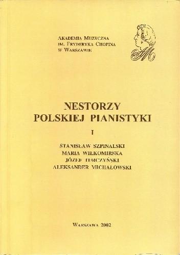 Okładka książki Nestorzy polskiej pianistyki I