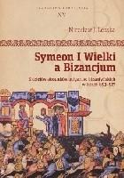 Symeon I Wielki a Bizancjum. Z dziejów stosunków bułgarsko-bizantyńskich w latach 893-927