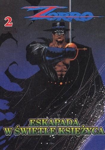 Okładka książki Zorro 2. Eskapada w świetle księżyca