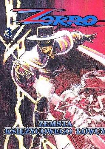 Okładka książki Zorro 3. Zemsta Księżycowego Łowcy