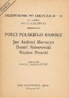 Poeci polskiego baroku. Jan Andrzej Morsztyn, Daniel Naborowski, Wacław Potocki