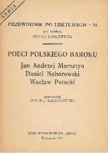 Okładka książki Poeci polskiego baroku. Jan Andrzej Morsztyn, Daniel Naborowski, Wacław Potocki