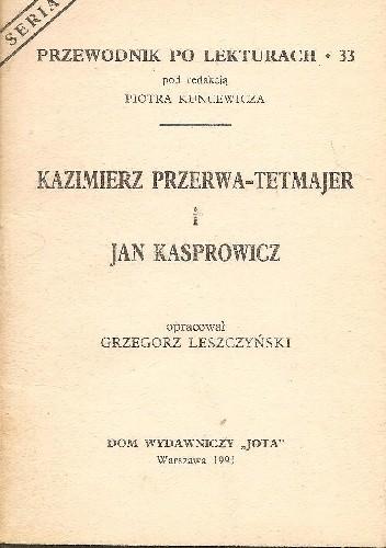 Okładka książki Kazimierz Przerwa-Tetmajer i Jan Kasprowicz