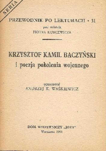 Okładka książki Krzysztof Kamil Baczyński i poezja pokolenia wojennego