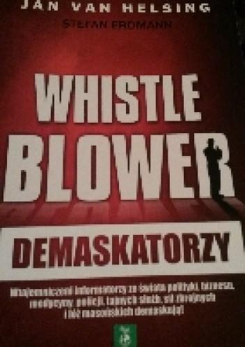 Okładka książki Whistleblower. Demaskatorzy.