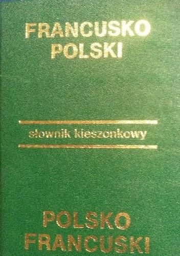 Okładka książki Kieszonkowy słownik francusko-polski polsko-francuski
