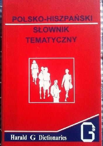 Okładka książki Polsko-hiszpański słownik tematyczny
