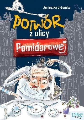 Okładka książki Potwór z ulicy Pomidorowej