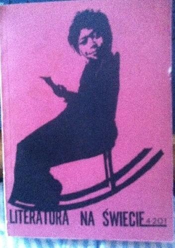 Okładka książki Literatura na świecie: Literatura pań wyzwolonych, wyzwalanych i wyzwalających się 1988 nr 4 (201)