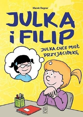 Okładka książki Julka chce mieć przyjaciółkę