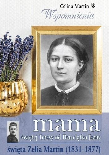Okładka książki Mama świętej Teresy od Dzieciątka Jezus