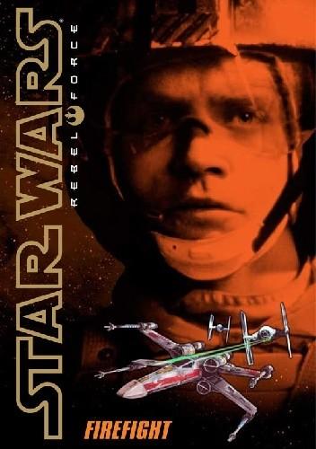 Okładka książki Rebel Force: Firefight