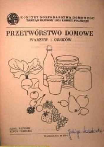 Okładka książki Przetwórstwo domowe warzyw i owoców