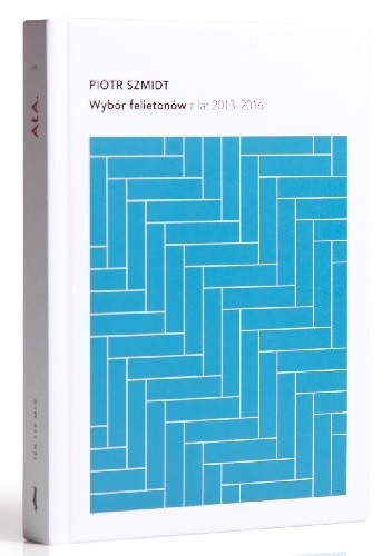 Okładka książki Wybór felietonów z lat 2013-2016