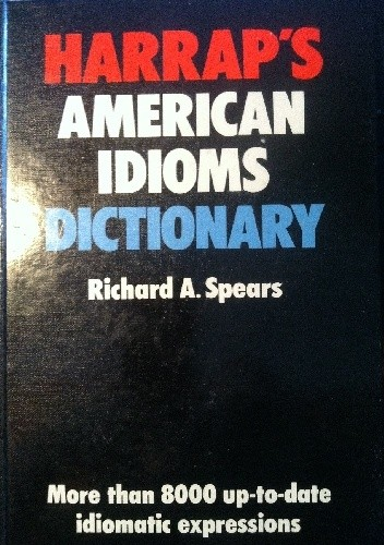 Okładka książki Harrap`s American Idioms Dictionary