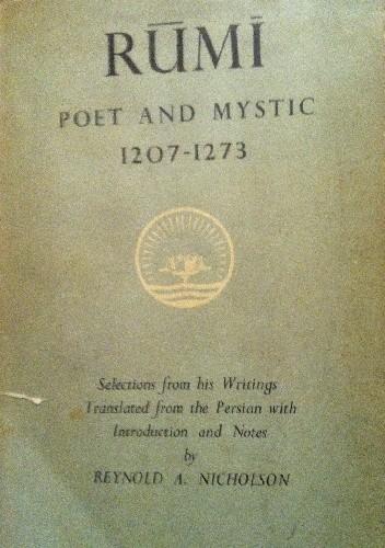 Okładka książki Rumi Poet and Mystic (1207-1275) Selection of his Writings