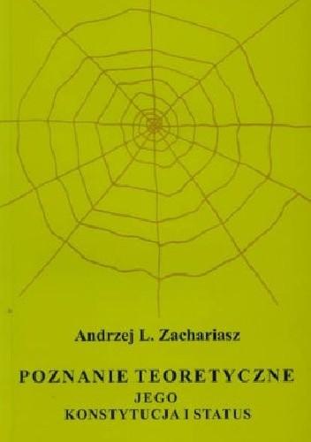 Okładka książki Poznanie teoretyczne. Jego konstytucja i status