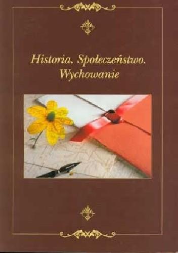 Okładka książki Historia. Społeczeństwo. Wychowanie.