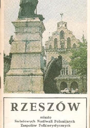 Okładka książki Rzeszów. Miasto Światowych Festiwali Polonijnych Zespołów Folklorystycznych