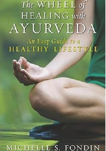 Okładka książki The Wheel of Healing with Ayurveda. An Easy Guide to a Healthy Lifestyle