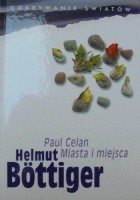 Paul Celan: Miasta i miejsca