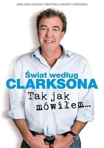 Okładka książki Świat według Clarksona 6. Tak jak mówiłem…