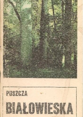 Okładka książki Puszcza Białowieska