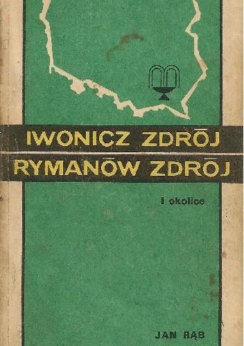Okładka książki Iwonicz Zdrój, Rymanów Zdrój i okolice