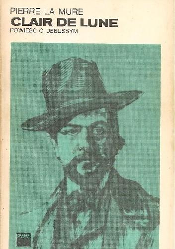 Okładka książki Clair de Lune. Powieść o Debussym tom 2