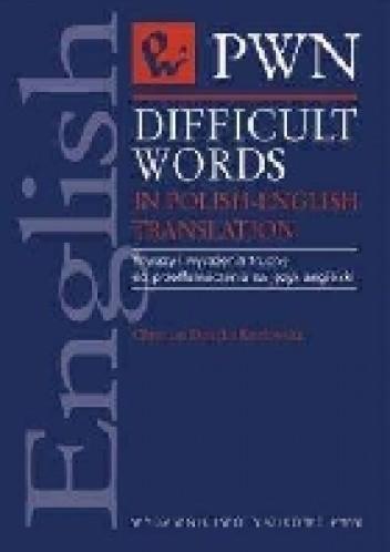 Okładka książki Difficult Words in Polish-English Translation - Wyrazy i wyrażenia trudne do przetłumaczenia na język angielski