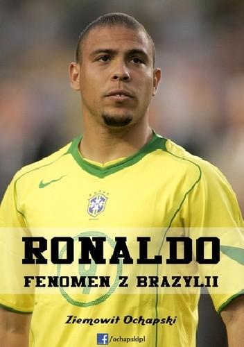 Okładka książki Ronaldo - fenomen z Brazylii