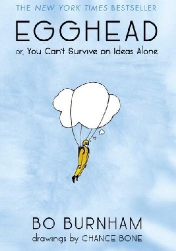 Okładka książki Egghead: Or, You Can't Survive on Ideas Alone