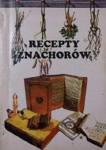 Okładka książki Recepty znachorów