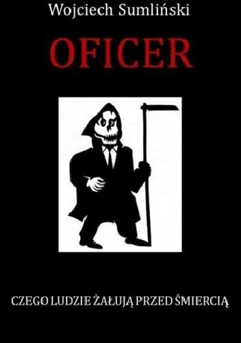 Okładka książki Oficer. Czego ludzie żałują przed śmiercią