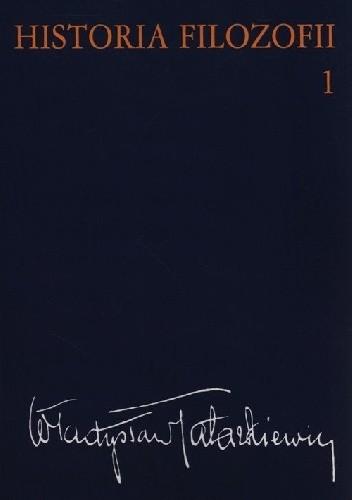 Okładka książki Historia filozofii. Tom pierwszy. Filozofia starożytna i średniowieczna