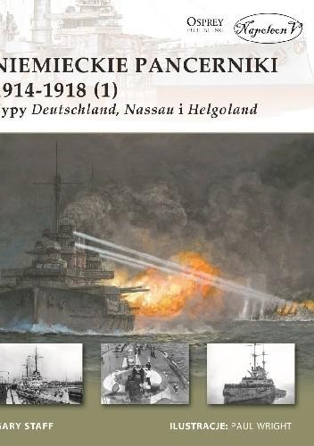 Okładka książki Niemieckie pancerniki 1914-1918 (1). Typy Deutschland, Nassau i Helgoland
