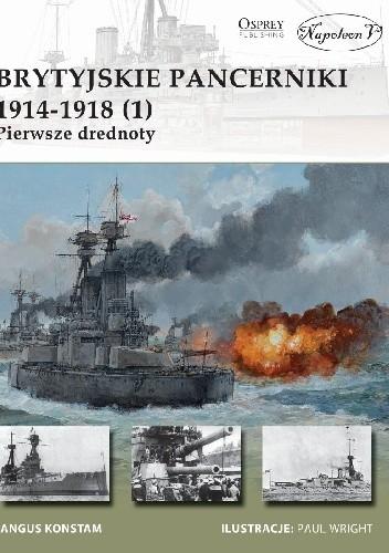 Okładka książki Brytyjskie pancerniki 1914-1918 (1). Pierwsze drednoty