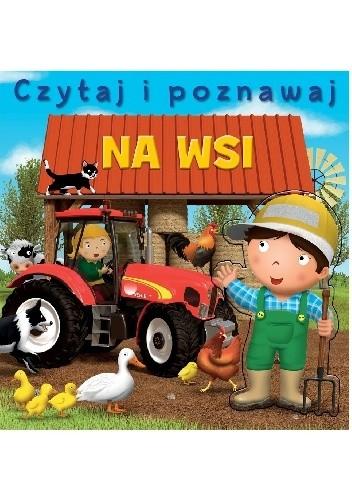 Okładka książki Na wsi. Czytaj i poznawaj