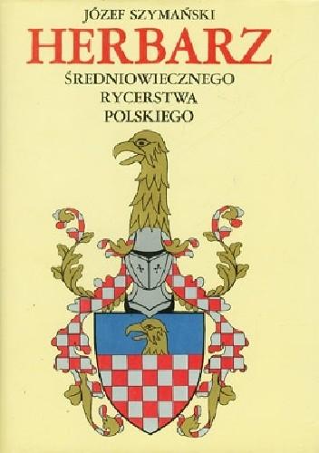 Okładka książki Herbarz średniowiecznego rycerstwa polskiego