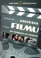Historia filmu : od Edisona do Nolana