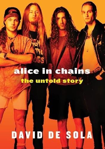 Okładka książki Alice in Chains: The Untold Story