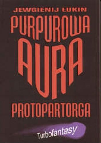 Okładka książki Purpurowa aura Protopartorga