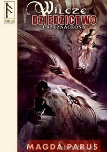 Okładka książki Wilcze dziedzictwo: Przeznaczona