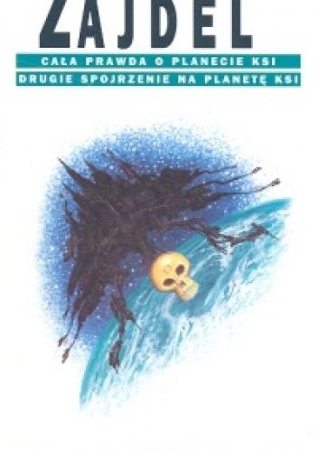 Okładka książki Cała prawda o planecie Ksi. Drugie spojrzenie na planetę Ksi
