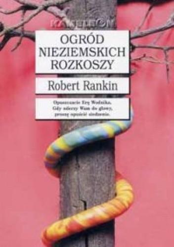 Okładka książki Ogród nieziemskich rozkoszy