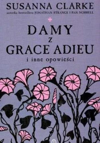 Okładka książki Damy z Grace Adieu i inne opowieści