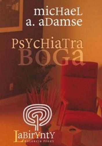Okładka książki Psychiatra Boga