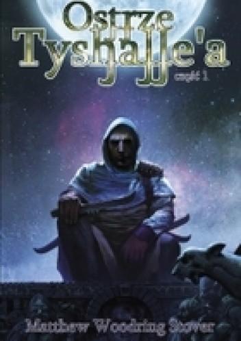 Okładka książki Ostrze Tyshalle'a, część 1