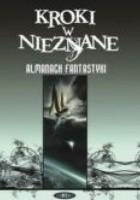 Kroki w nieznane. Almanach fantastyki 2007