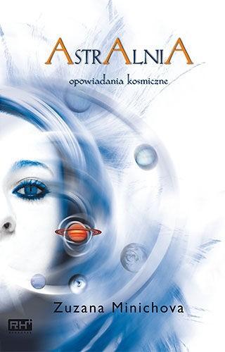 Okładka książki Astralnia. Opowiadania kosmiczne